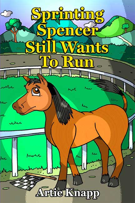 Sprinting Spencer, the horse who still misses his running days and wants to run, is standing by a racing fence