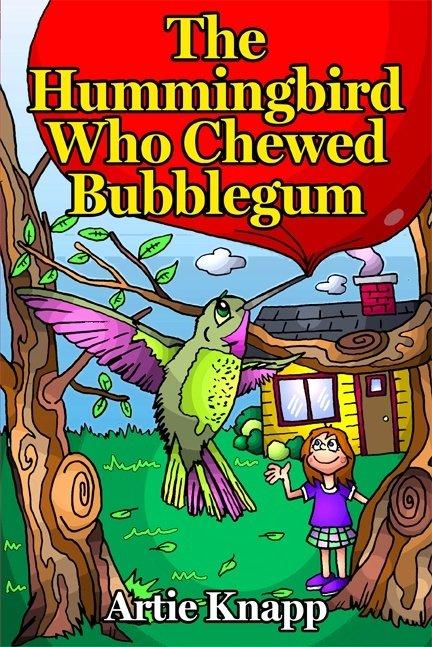 The Hummingbird Who Chewed Bubblegum